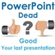Is the PowerPoint presentation dead? Nail your next presentation!
